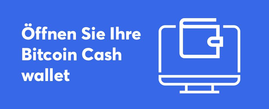 Öffnen Sie Ihre Brieftasche, um bitcoin cash zu kaufen