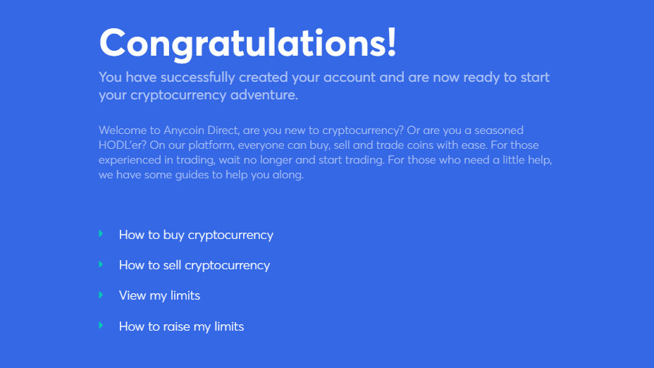 you have now created your account and can start trading cryptocurrency