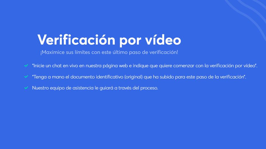 haz la verificación de video para elevar tus límites